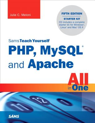 Sams Teach Yourself PHP, MySQL and Apache All in One By Meloni, Julie C.