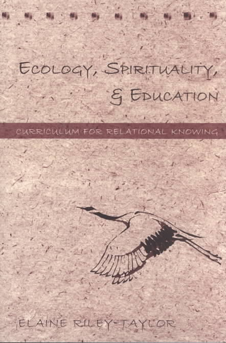 Ecology, Spirituality, & Education By Riley-Taylor, Elaine