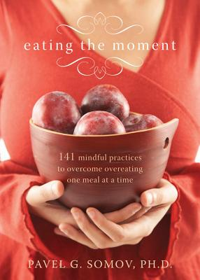 Eating the Moment By Somov, Pavel G., Ph.D.